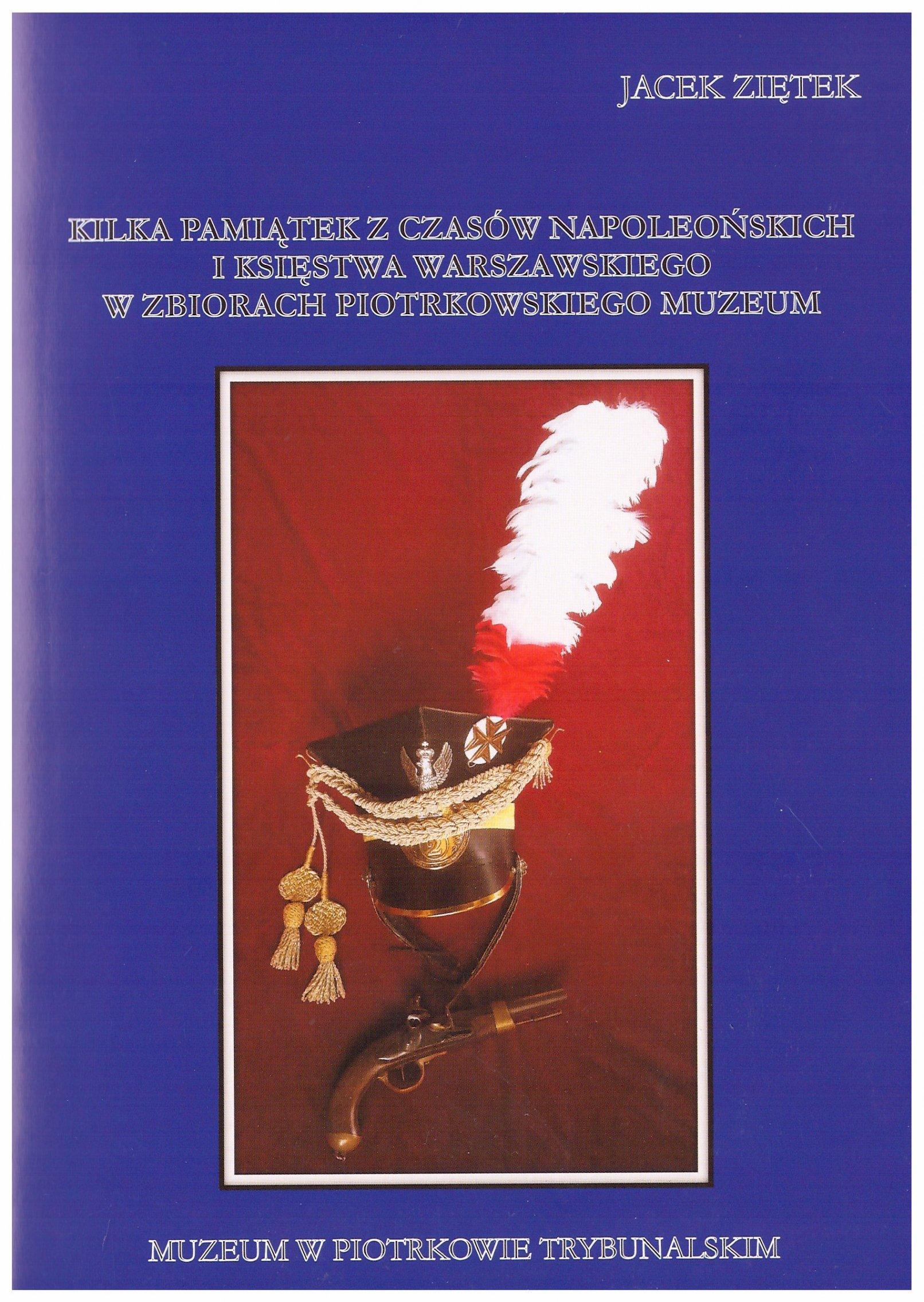 Księstwo Warszawskie pamiątki ze zbioru muzeum