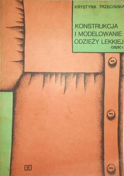 Znalezione obrazy dla zapytania Krystyna Trzecińska Konstrukcja i modelowanie odzieży lekkiej część 1