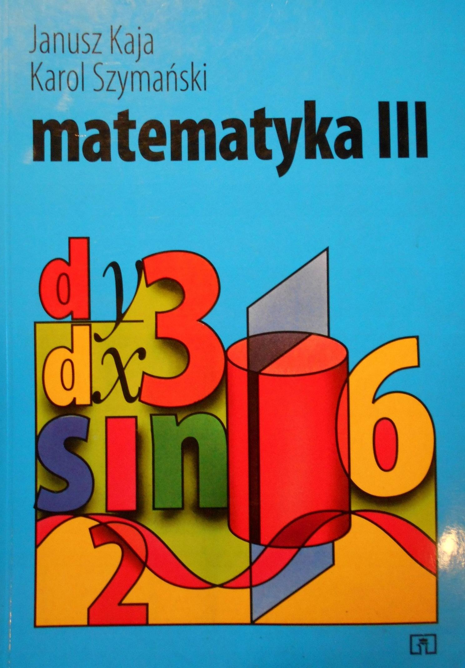 Znalezione obrazy dla zapytania Janusz Kaja Karol Szymański Matematyka 3
