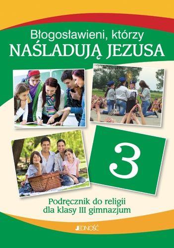 Religia KL 3. gimnazjum Podręcznik Błogosławieni k