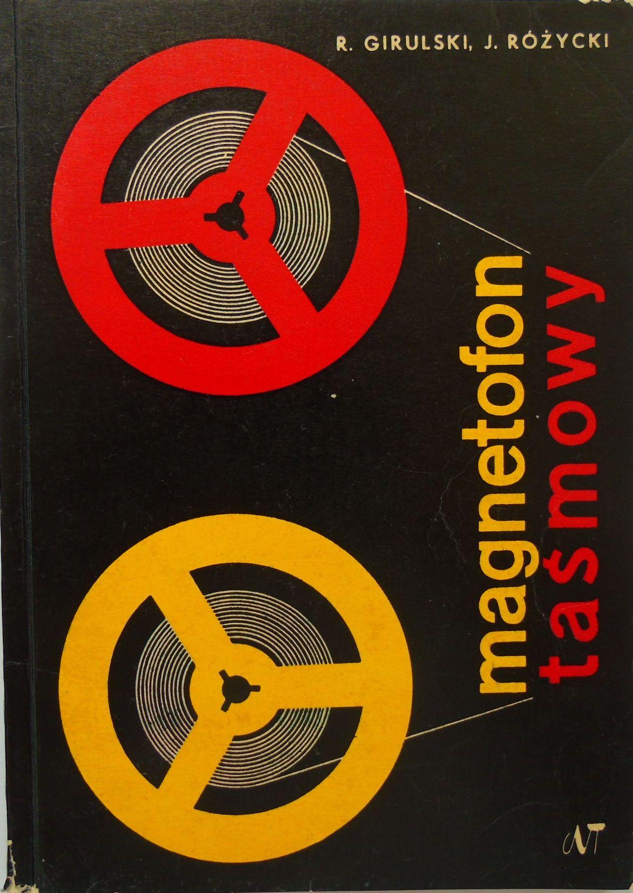 Znalezione obrazy dla zapytania Ryszard Girulski Jan Różycki Magnetofon taśmowy