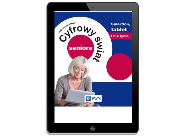 Cyfrowy świat seniora. Smartfon, tablet
