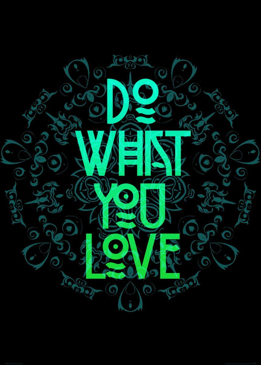 Do What You Love Plakat B2 50x70 Cm 6854273581