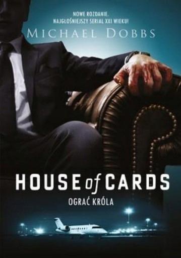 House of Cards Ograć króla - Michael Dobbs