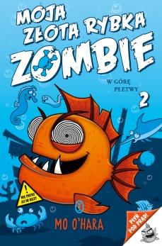"""""""Moja złota rybka zombie 2. W górę płetwy"""" Mo O'Hara – recenzja"""