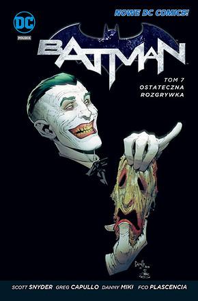 """Batman: Ostateczna rozgrywka"" Scott Snyder, Greg Capullo – recenzja"
