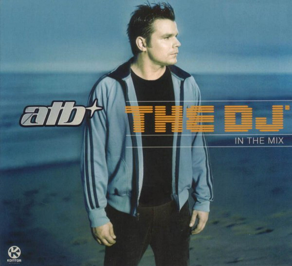 ATB - The Dj In The Mix (2003 - 2010)