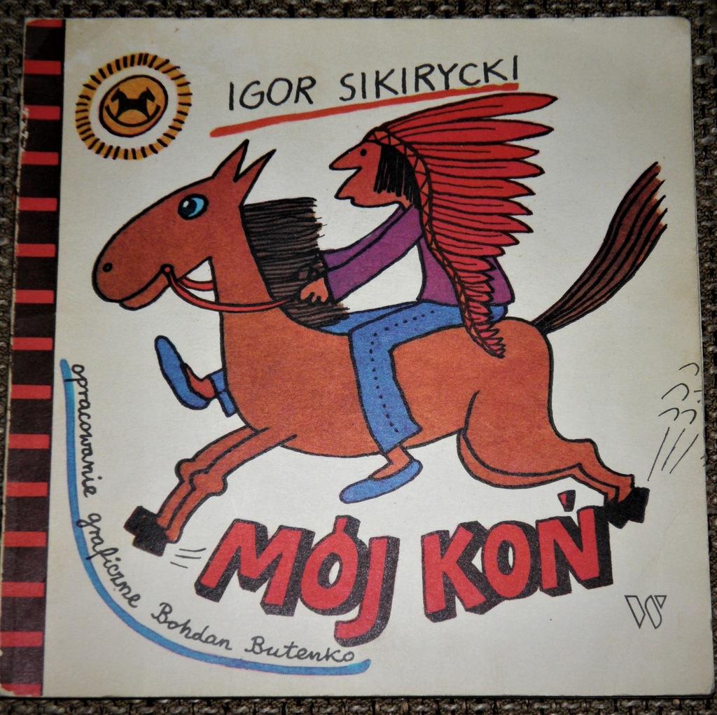 Igor Sikirycki Mój Koń 1987 Wiersze Dla Dzieci