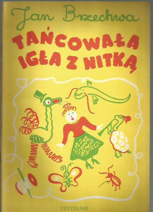 Tańcowała Igła Z Nitką Jan Brzechwa Wiersze