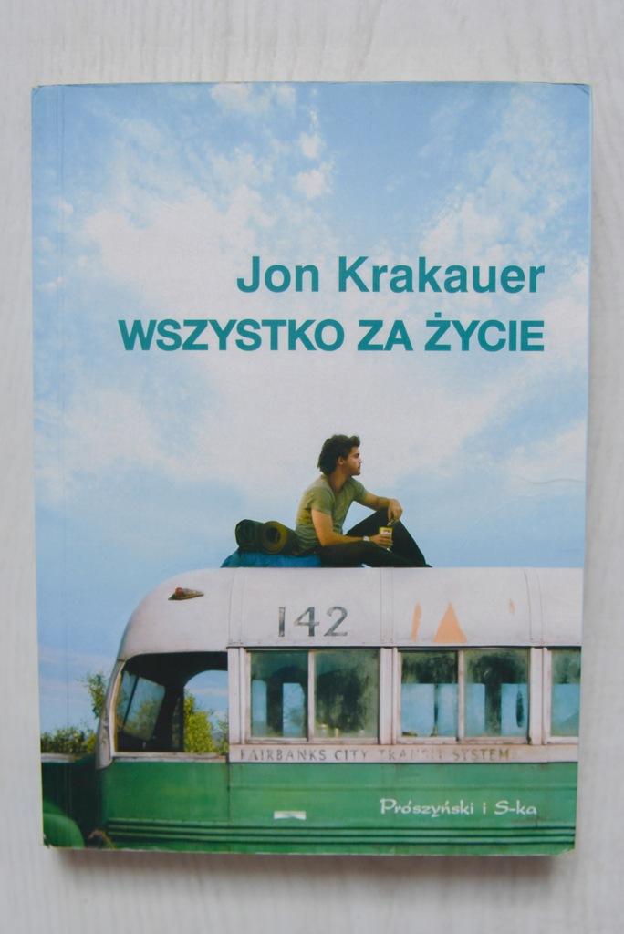Jon Krakauer Wszystko Za Zycie Into The Wild 7705284017 Oficjalne Archiwum Allegro