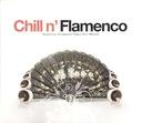 CHILL N' FLAMENCO - ESSENTIAL FLAMENCO CHILL OUT