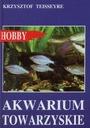 AKWARIUM TOWARZYSKIE / TEISSEYRE NOWA W-wa