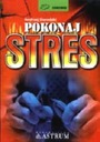 Pokonaj stres - Andrzej Sieradzki - NOWA