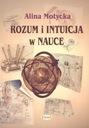 Rozum i intuicja w nauce - Alicja Motycka