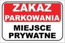 TABLICZKA - ZAKAZ PARKOWANIA MIEJSCE PRYWATNE 3mm