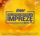 RMF NAJLEPSZA MUZYKA NA IMPREZĘ 2016 /2CD/