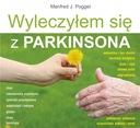 Wyleczyłem się z Parkinsona - Manfred J. Poggel