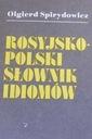 Spirydowicz ROSYJSKO POLSKI SŁOWNIK IDIOMÓW