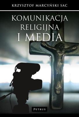 Komunikacja religijna i media Marcyński Krzysztof