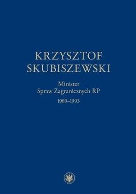 Krzysztof Skubiszewski. Minister Spraw Zagraniczny
