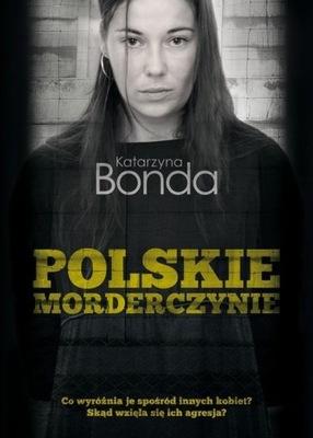 Polskie morderczynie Katarzyna Bonda