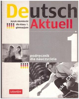 Deutsch Aktuell 1  podręcznik nauczyciela NOWY