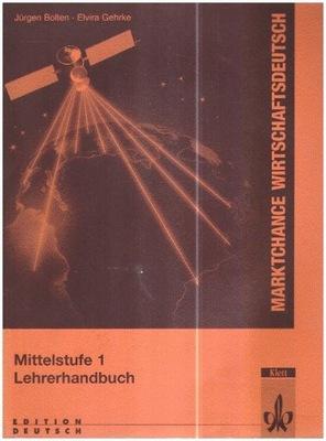 Marktchance Wirtschaftsdeutsch 1 Lehrerhandbuch