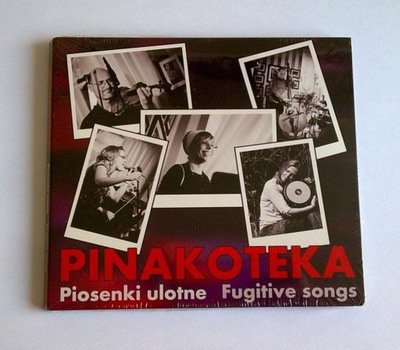 PINAKOTEKA - Piosenki ulotne - Fugitive songs - CD