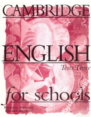 Cambridge English for Schools Tests Three NOWA ang