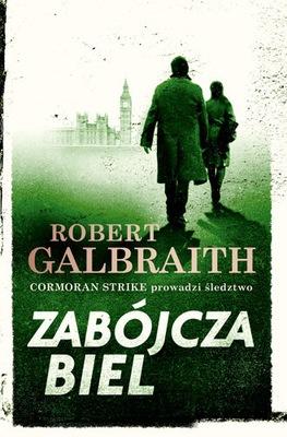 ZABÓJCZA BIEL / ROBERT GALBRAITH / J.K. ROWLING