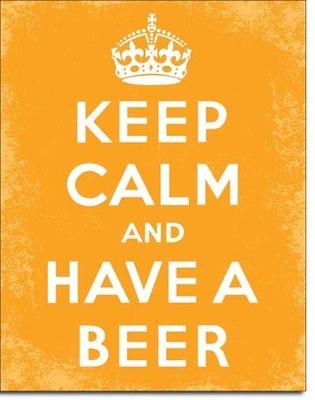 металлический афиша юмор Keep calm and have  beer