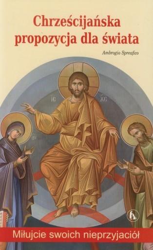 Chrześcijańska propozycja dla świata Miłujcie swoi