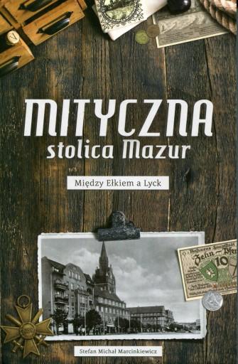 Mityczna stolica Mazur. Między Ełkiem a Lyck