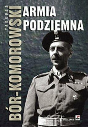 ARMIA PODZIEMNA - Tadeusz Bór-Komorowski