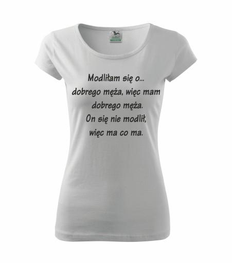 T Shirt Bluzka Modlilam Sie O Dobrego Meza S 5996354047 Allegro Pl