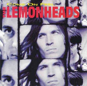 The Lemonheads Come On Feel The Lemonheads